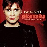 Mari Rantasila – Aikamatka - 36 laulua vuosien varrelta