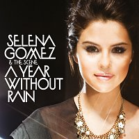 Selena Gomez & The Scene – A Year Without Rain