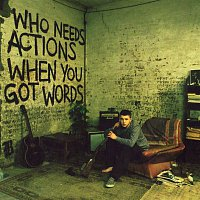 Plan B – Who Needs Actions When You Got Words