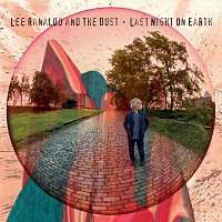 Lee Ranaldo, the Dust – Last Night On Earth