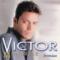 Victor Manuelle – Ironias