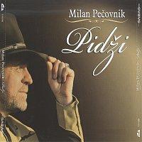 Milan Pečovnik Pidži – Pidži