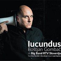 Boštjan Gombač & Big Band RTV Slovenija – Iucundus
