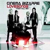 Cinema Bizarre – Lovesongs (They Kill Me) [Exclusive Version]