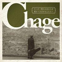 Chage – Tatta Ichidono Jinsei Naraba
