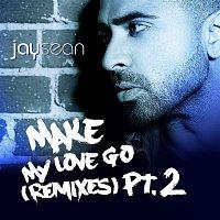 Make My Love Go (The Remixes, Pt.2)