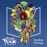 Dream Team do Passinho – Quebra-Swinga