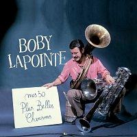 Boby Lapointe – Mes 50 plus belles chansons