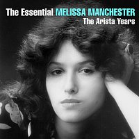Melissa Manchester – The Essential Melissa Manchester - The Arista Years