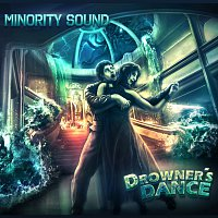 Minority Sound – Drowner's Dance
