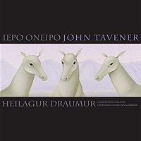 John Tavener – Iepo Oneipo