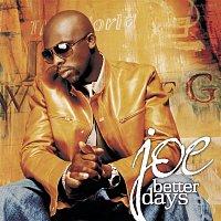 Joe – Better Days