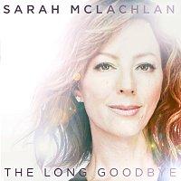 Sarah McLachlan – The Long Goodbye