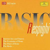 Festival Strings Lucerne, New York Philharmonic Orchestra, Berliner Philharmoniker – Basic Respighi