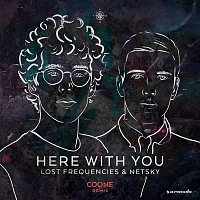Lost Frequencies, Netsky – Here with You (Coone Remix)