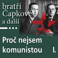 Antonín Kaška – Proč nejsem komunistou I.