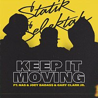 Statik Selektah, Nas, Joey Bada$$, Gary Clark Jr. – Keep It Moving