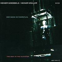 Heiner Muller, Heiner Goebbels – Der Mann im Fahrstuhl (The Man In The Elevator)