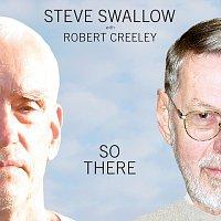 Steve Swallow, Robert Creeley, Steve Kuhn, Cikada String Quartet – So There