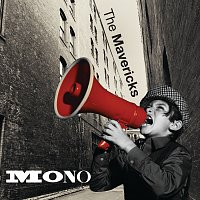 The Mavericks – Mono