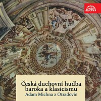 Česká duchovní hudba baroka a klasicismu / Adam Michna z Otradovic