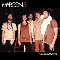 Maroon 5 – 1.22.03 Acoustic
