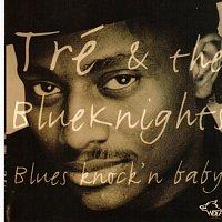 Tre & The Blueknights – Blues Knock'n Baby