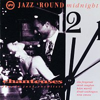 Různí interpreti – Jazz 'Round Midnight - Chanteuses/ Female Jazz Vocalists