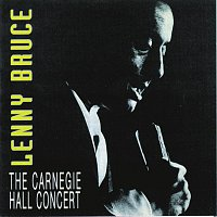 Lenny Bruce – The Carnegie Hall Concert