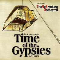 No Smoking Orchestra – Time of the Gypsies