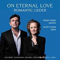 Taryn Fiebig, Scott Davie – On Eternal Love: Romantic Lieder