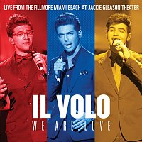 Il Volo – We Are Love [Live From The Fillmore Miami Beach At Jackie Gleason Theater]