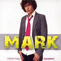 Mark – Ments meg szerelem!