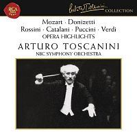 Arturo Toscanini, Giuseppe Verdi, NBC Symphony Orchestra – Mozart - Donizetti - Rossini - Catalani - Puccini - Verdi: Opera Highlights