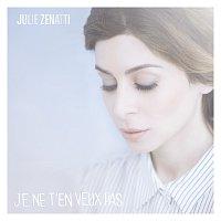 Julie Zenatti – Je ne t'en veux pas