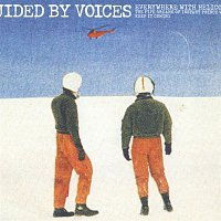 Guided By Voices – Everywhere With Helicopter