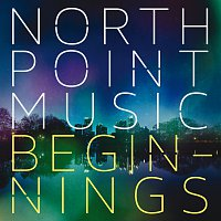 Různí interpreti – North Point Music: Beginnings