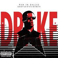 Drake – 9AM in Dallas [Explicit Version]