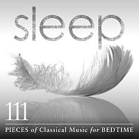 Různí interpreti – Sleep: 111 Pieces Of Classical Music For Bedtime