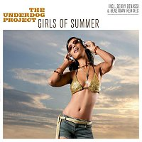 The Underdog Project – Girls Of Summer (Maxi-CD) (US Only)