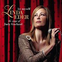 Linda Eder – By Myself: The Songs Of Judy Garland