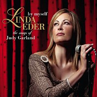 Linda Eder – By Myself: The Songs Of Judy Garland