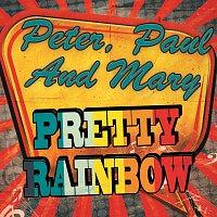 Peter, Paul & Mary – Pretty Rainbow