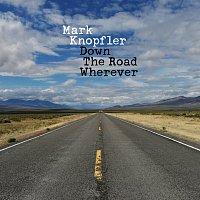 Mark Knopfler – Down The Road Wherever [Deluxe]