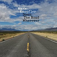 Mark Knopfler – Down The Road Wherever [Deluxe]