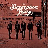 Sugarplum Fairy – Bus Stop [Exclusive Version]