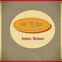 James Brown – Spare Time Music