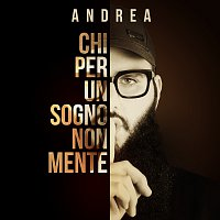 Andrea D'Alessio – Chi Per Un Sogno Non Mente