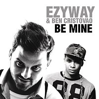 EzyWay & Ben Cristovao – Be Mine