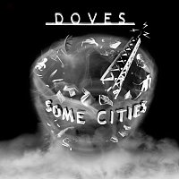 Doves – Some Cities